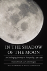 In the Shadow of the Moon : A Challenging Journey to Tranquility, 1965-1969 - Book