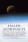 Fallen Astronauts : Heroes Who Died Reaching for the Moon - Book