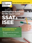 900 Practice Questions for the Upper Level SSAT & ISEE : Extra Preparation for an Excellent Score - eBook