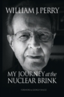 My Journey at the Nuclear Brink - Book