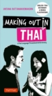 Making Out in Thai : A Thai Language Phrasebook and Dictionary - Book