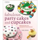 Fabulous Party Cakes and Cupcakes : Matching Cakes and Cupcakes for Every Occasion - Book