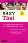 Easy Thai : A Complete Language Course and Pocket Dictionary in One! (Free Companion Online Audio) - Book