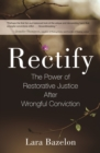 Rectify : The Power of Restorative Justice After Wrongful Conviction - eBook