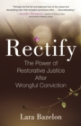 Rectify : The Power of Restorative Justice After Wrongful Conviction - Book