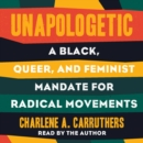 Unapologetic : A Black, Queer, and Feminist Mandate for Radical Movements - eAudiobook