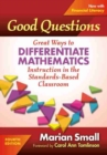 Good Questions : Great Ways to Differentiate Mathematics Instruction in the Standards-Based Classroom - Book
