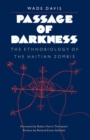 Passage of Darkness : The Ethnobiology of the Haitian Zombie - Book