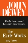 The Collected Works of John Dewey v. 1; 1882-1888, Early Essays and Leibniz's New Essays Concerning the Human Understanding : The Early Works, 1882-1898 - Book
