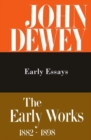 The Collected Works of John Dewey v. 5; 1895-1898, Early Essays : The Early Works, 1882-1898 - Book