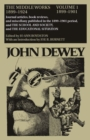 The Collected Works of John Dewey v. 1; 1899-1901, Journal Articles, Book Reviews, and Miscellany Published in the 1899-1901 Period, and the School and Society, and the Educational Situation : The Mid - Book