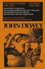 The Collected Works of John Dewey v. 2; 1902-1903, Journal Articles, Book Reviews, and Miscellany in the 1902-1903 Period, and Studies in Logical Theory and the Child and the Curriculum : The Middle W - Book