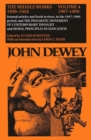 The Collected Works of John Dewey v. 4; 1907-1909, Journal Articles and Book Reviews in the 1907-1909 Period, and the Pragmatic Movement of Contemporary Thought and Moral Principles in Education : The - Book