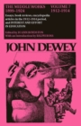 The Collected Works of John Dewey v. 7; 1912-1914, Essays, Books Reviews, Encyclopedia Articles in the 1912-1914 Period, and Interest and Effort in Education : The Middle Works, 1899-1924 - Book