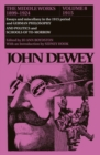 The Collected Works of John Dewey v. 8; 1915, Essays and Miscellany in the 1915 Period and German Philosophy and Politics and Schools of Tomorrow : The Middle Works, 1899-1924 - Book