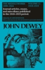The Collected Works of John Dewey v. 11; 1918-1919, Journal Articles, Essays, and Miscellany Published in the 1918-1919 Period : The Middle Works, 1899-1924 - Book