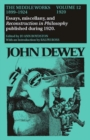 The Collected Works of John Dewey v. 12; 1920, Essays, Miscellany, and Reconstruction in Philosophy Published During 1920 : The Middle Works, 1899-1924 - Book