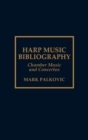 Harp Music Bibliography : Chamber Music and Concertos - Book