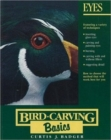 Bird Carving Basics : Eyes v.1 - Book