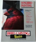 Bird Carving Basics : Songbird Painting v. 10 - Book