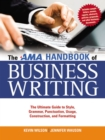 The AMA Handbook of Business Writing : The Ultimate Guide to Style, Grammar, Punctuation, Usage, Construction and Formatting - eBook