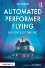 Automated Performer Flying : The State of the Art - Book