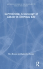 Survivorship: A Sociology of Cancer in Everyday Life - Book