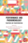 Performance and Phenomenology : Traditions and Transformations - Book