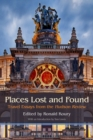 Places Lost and Found : Travel Essays from the Hudson Review - Book