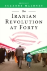 The Iranian Revolution at Forty - Book