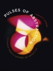 Pulses of Abstraction : Episodes from a History of Animation - Book