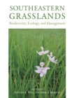 Southeastern Grasslands : Biodiversity, Ecology, and Management - eBook