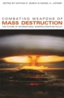 Combating Weapons of Mass Destruction : The Future of International Nonproliferation Policy - Book
