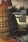 From Superpower to Besieged Global Power : Restoring World Order After the Failure of the Bush Doctrine - Book