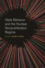 State Behavior and the Nuclear Nonproliferation Regime - Book