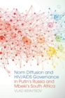 Norm Diffusion and HIV/AIDS Governance in Putin's Russia and Mbeki's South Africa - Book