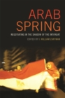 Arab Spring : Negotiating in the Shadow of the Intifadat - Book