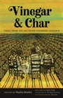 Vinegar and Char : Verse from the Southern Foodways Alliance - eBook