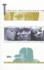 Tropical Multiculturalism : A Comparative History of Race in Brazilian Cinema and Culture - Book