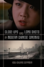 Close-ups and Long Shots in Modern Chinese Cinemas - Book