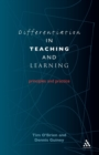 Differentiation in Teaching and Learning : Principles and Practice - Book