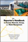 The Reporter's Handbook on Nuclear Materials, Energy, and Waste Management - Book