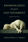 Knowing Jesus Through the Old Testament - Book