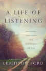 A Life of Listening : Discerning God's Voice and Discovering Our Own - Book