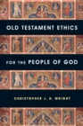 Old Testament Ethics for the People of God - eBook