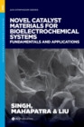 Novel Catalyst Materials for Bioelectrochemical Systems : Fundamentals and Applications - Book