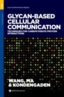 Glycan-based Cellular Communication : Techniques for Carbohydrate-Protein Interactions - Book