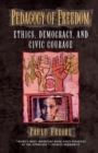 Pedagogy of Freedom : Ethics, Democracy, and Civic Courage - Book