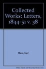 Collected Works : Letters, 1844-51 v. 38 - Book