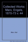 Collected Works : Marx, Engels, 1870-73 v. 44 - Book